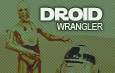 Droid Wranglers